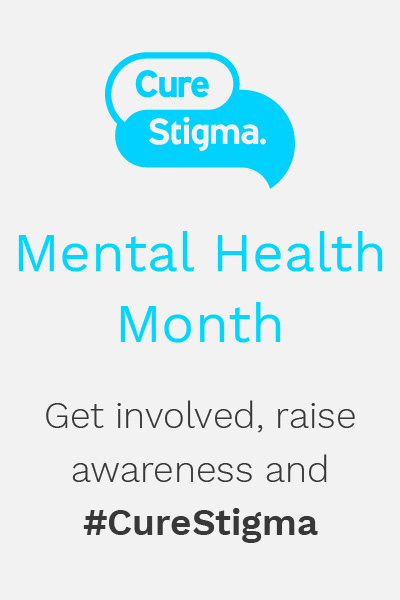Get involved, raise awareness and CureStigma for Mental Health Month